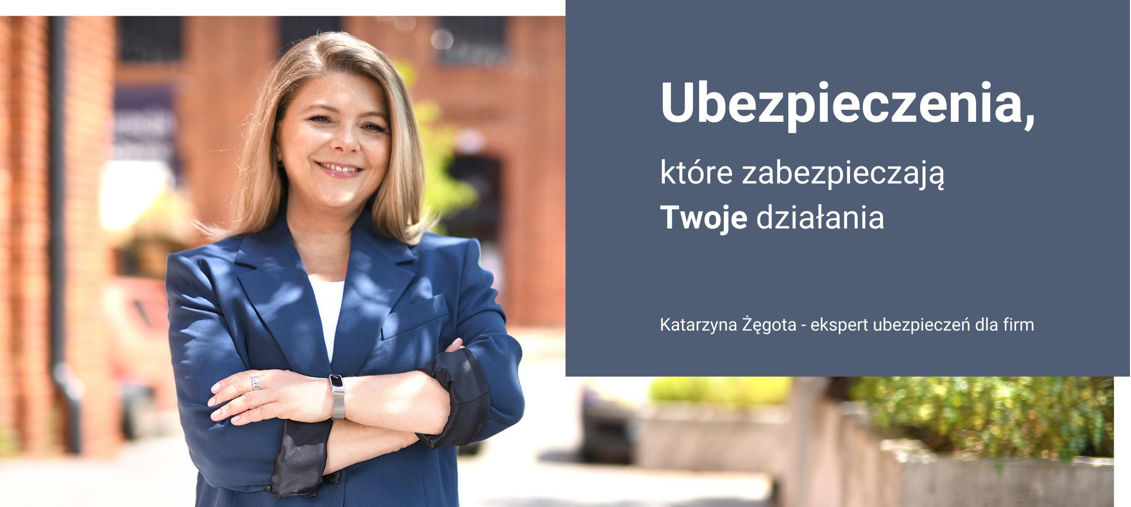 Katarzyna Żęgota, Support Biznesu, firma, ubezpieczenia, produkcja, ochrona